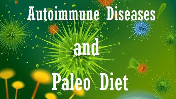 Autoimmune Diseases & Paleo Diet! Long-Lasting Loss Of Excess Fat
