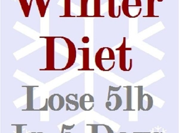 Winter Diet with Reduced Water Intake! 5lb in 5 days